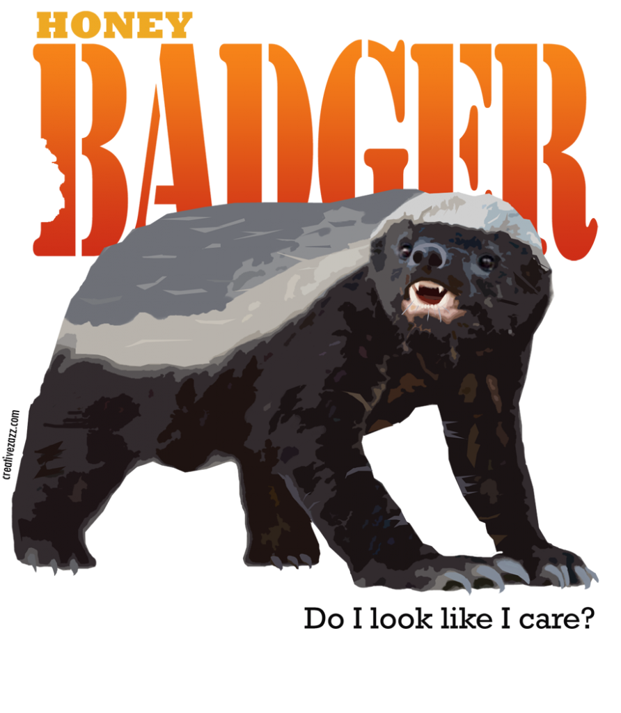 honey badger shirt by creativezazz